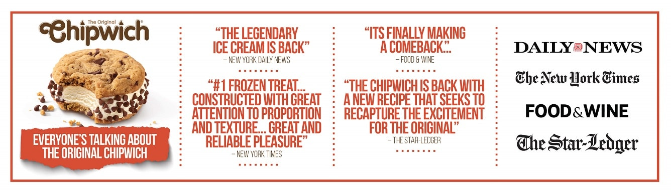 The Original Chipwich is back and everyone is talking about it. The New York Times, The New York Daily News, The Star Ledgar, Food & Wine Magazine.
